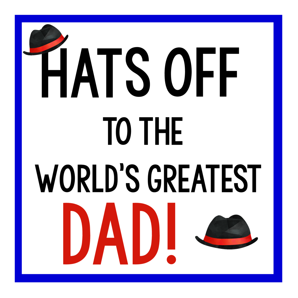 Hats Off Father's Day Tag