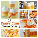 25 Fun Candy Corn Inspired Ideas