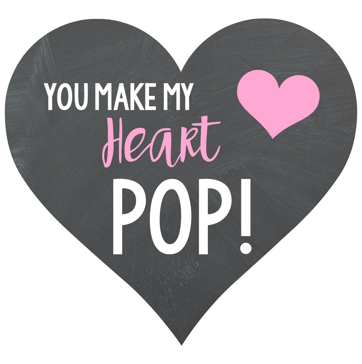 Enterprising image inside you make my heart pop valentine printable