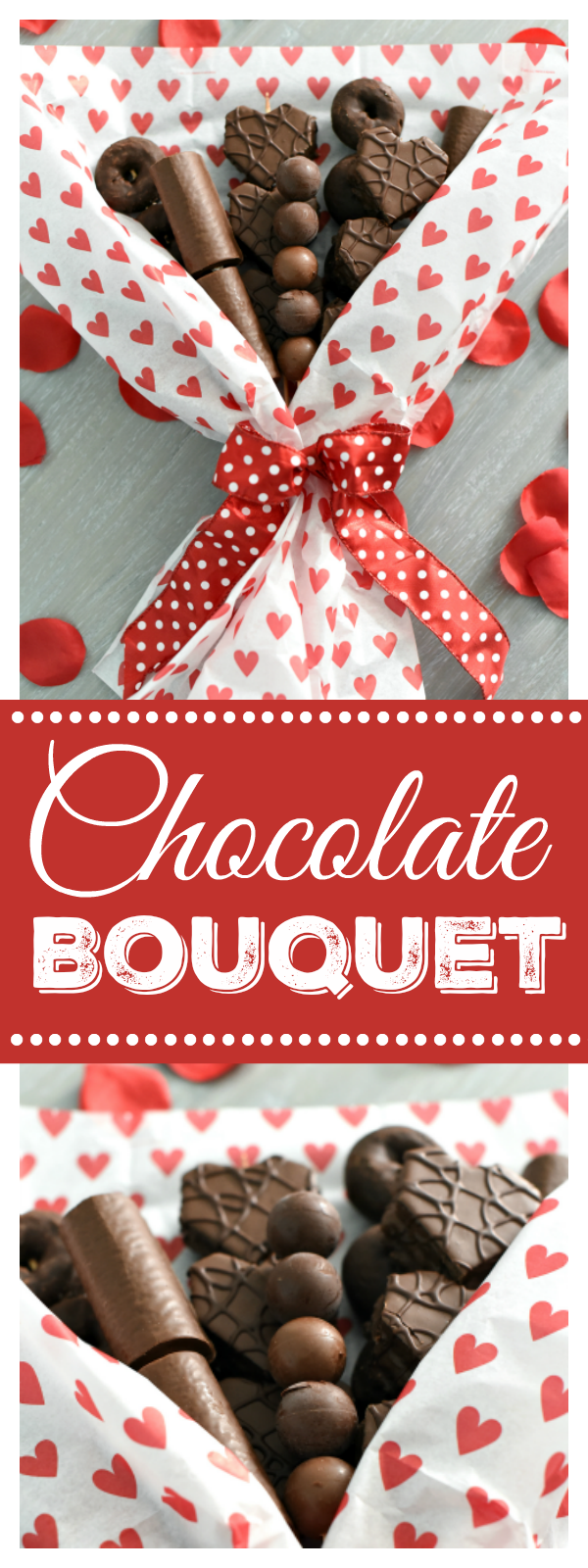 Chocolate Bouquet-This is a Perfect Gift for Valentine's Day! Make a Handmade Chocolate Bouquet