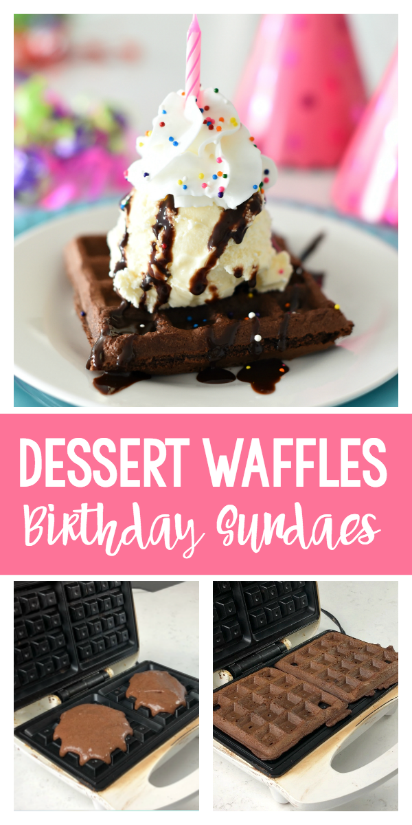Dessert Waffles-A Fun Dessert Idea for a Birthday or Any Occasion