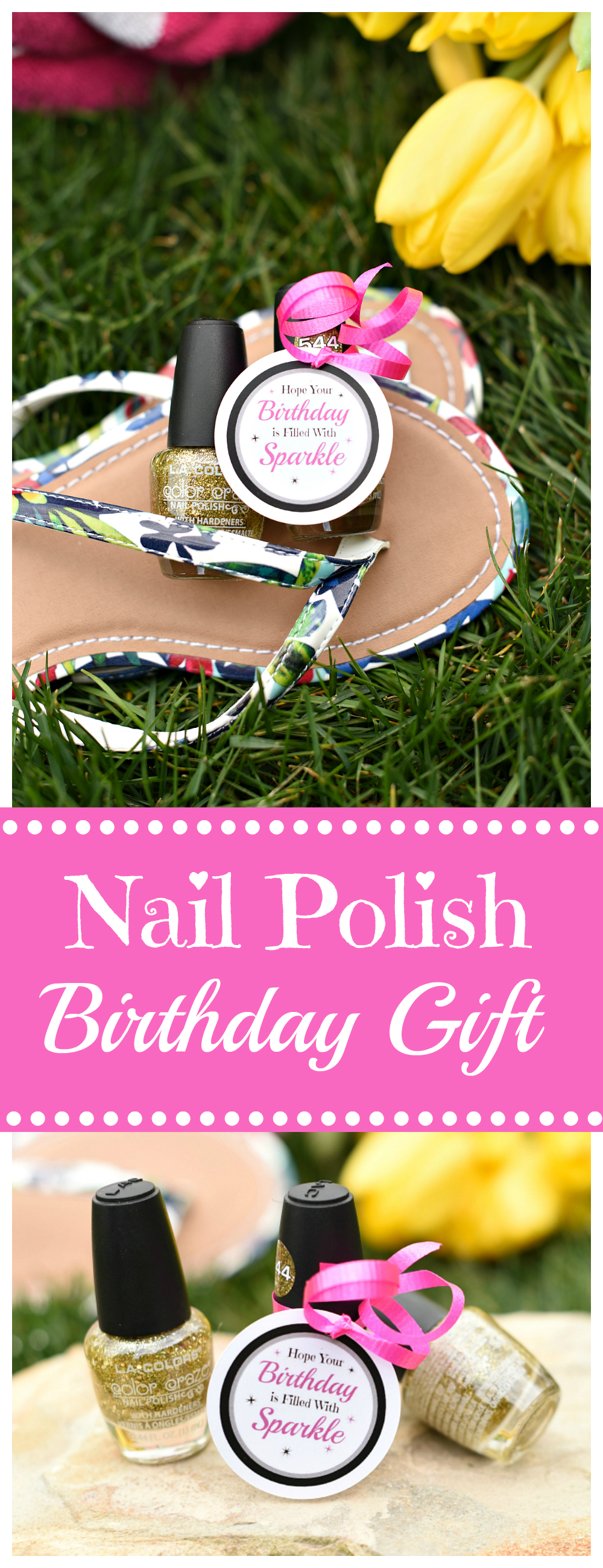 Cute Nail Polish Birthday Gift for Friends-A simple birthday gift idea that they will love. #birthdaygifts #giftideas#birthdays