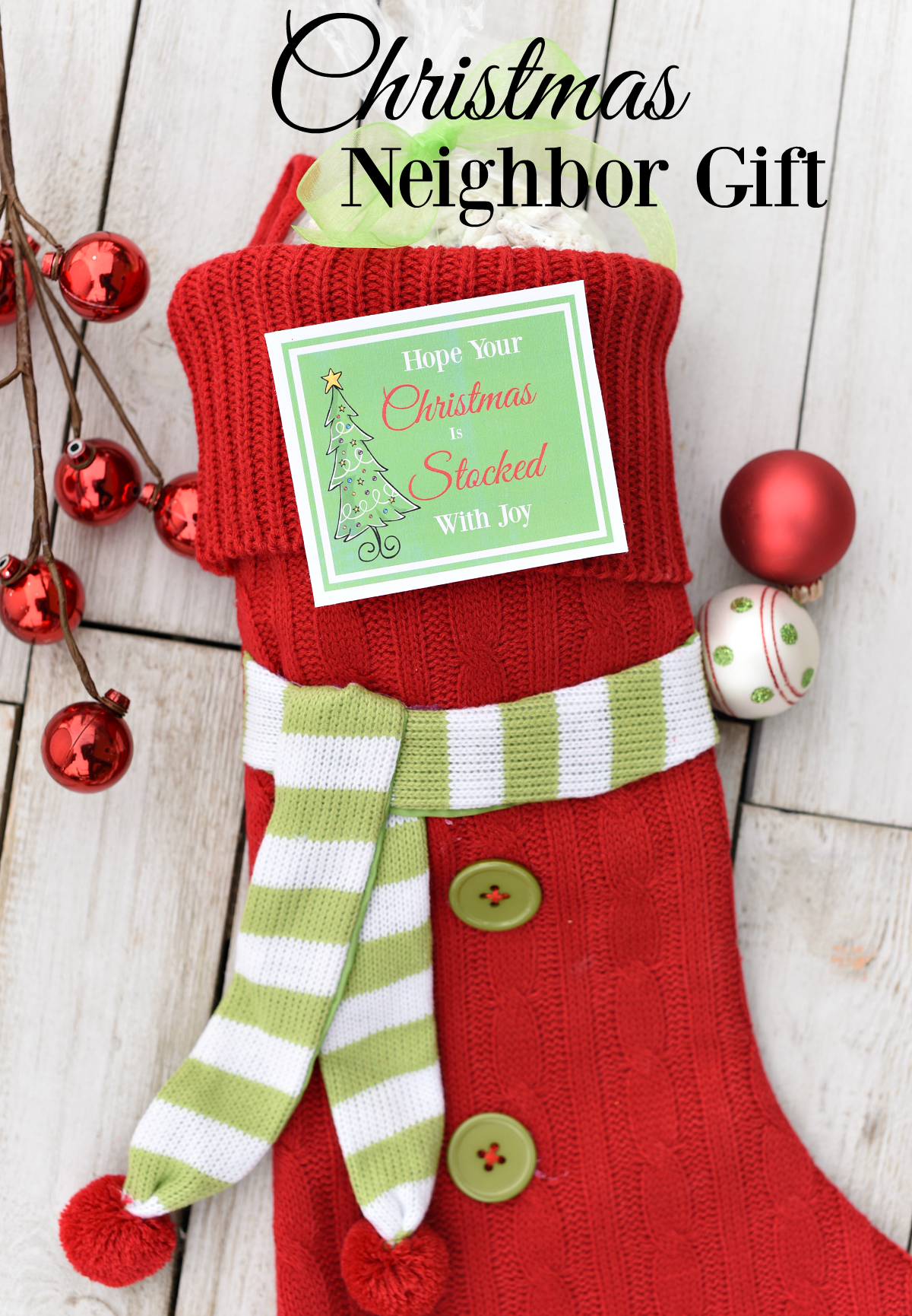Hope Your Christmas is Stocked with Joy-This cute and simple Christmas Neighbor Gift is fun to give. Just fill a stocking with a treat or something fun and add this cute printable tag and you're all set! #christmas #christmasgifts #giftideas #neighborgifts